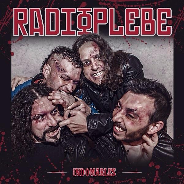 Radioplebe. Indomables